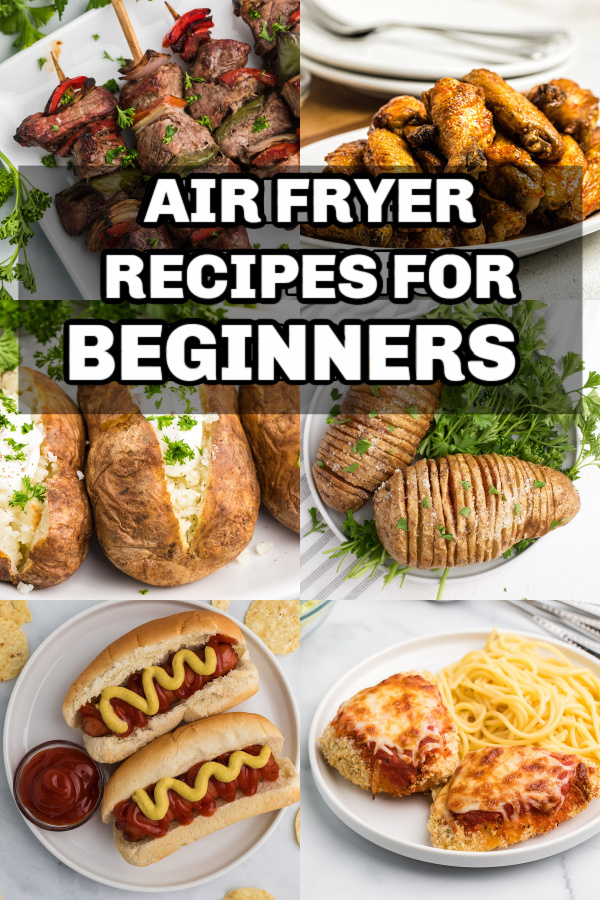 COLLAGE OF PHOTOS FOR AIR FRYER RECIPES FOR BEGINNERS.