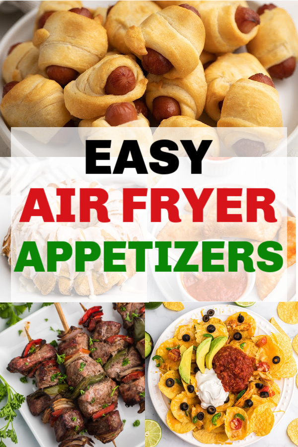 Appetizers in a COLLAGE OF PHOTOS showing what you can make for an appetizer in the air fryer.