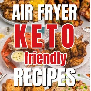 Air Fryer Keto Friendly recipes collage of photos with writing over the top.